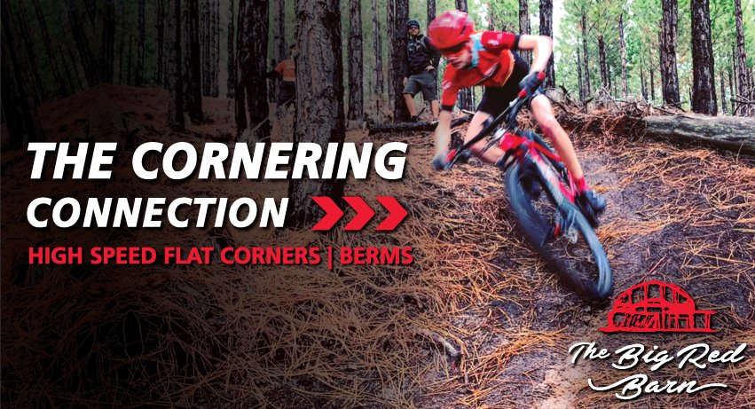 The Cornering Connection: Mastering High Speed Flat Corners & Berms