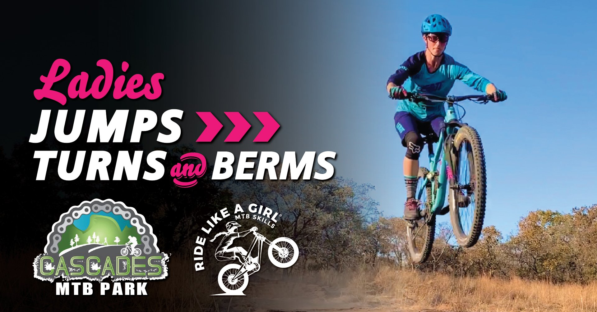 Cascades* - Ladies Jumps Turns & Berms MTB Skills Clinic
